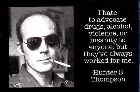 Hunter S. Thompson - Quote